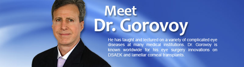 Dr. Gorovoy practices conservative medicine, believing that surgery is only the final recourse.  He has taught and lectured on a variety of anterior segment procedures.